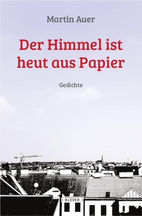 Der Himmel Ist Heut Aus Papier Martin Auer Spricht Und